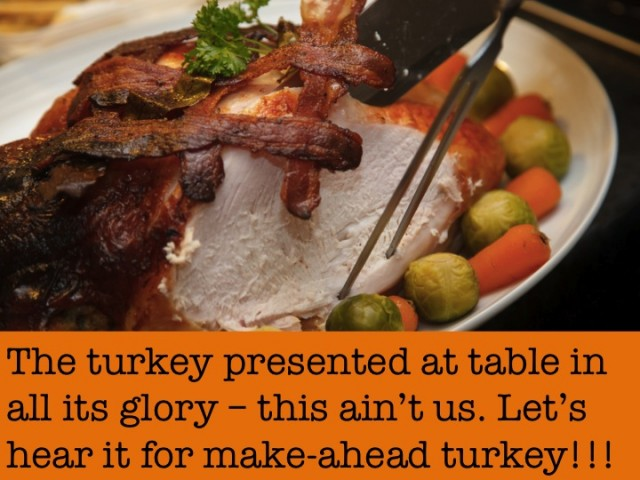 Let's hear it for make-ahead turkey!