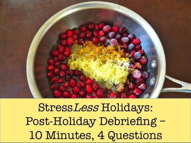 StressLess Holidays: Post-Holiday Debriefing -- 10 Minutes, 4 Questions